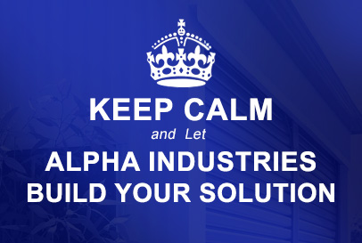 Keep Calm and Let Alpha build your solution